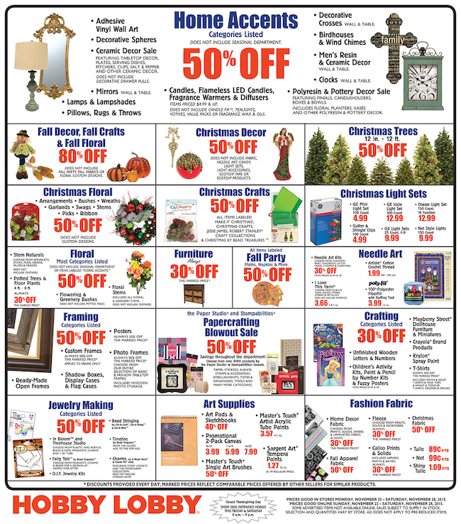 Here are all the deals in the Hobby Lobby Black Friday Ad. Stores open at 8 am Friday and are closed on Thanksgiving. See the full Hobby Lobby Black Friday Ad. Search across all the Black Friday ads and see what stores have the best deals.